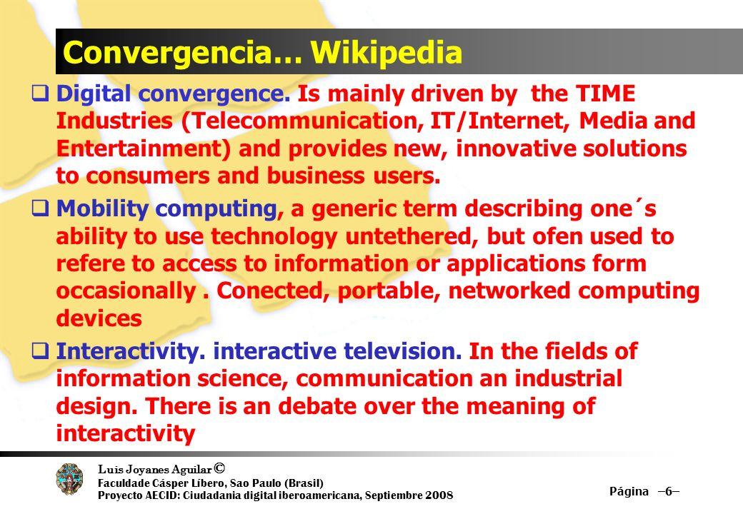 Luis Joyanes Aguilar © Faculdade Cásper Líbero, Sao Paulo (Brasil) Proyecto AECID: Ciudadania digital iberoamericana, Septiembre 2008 Convergencia… Wi