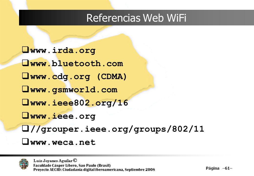 Luis Joyanes Aguilar © Faculdade Cásper Líbero, Sao Paulo (Brasil) Proyecto AECID: Ciudadania digital iberoamericana, Septiembre 2008 Página –61– Refe