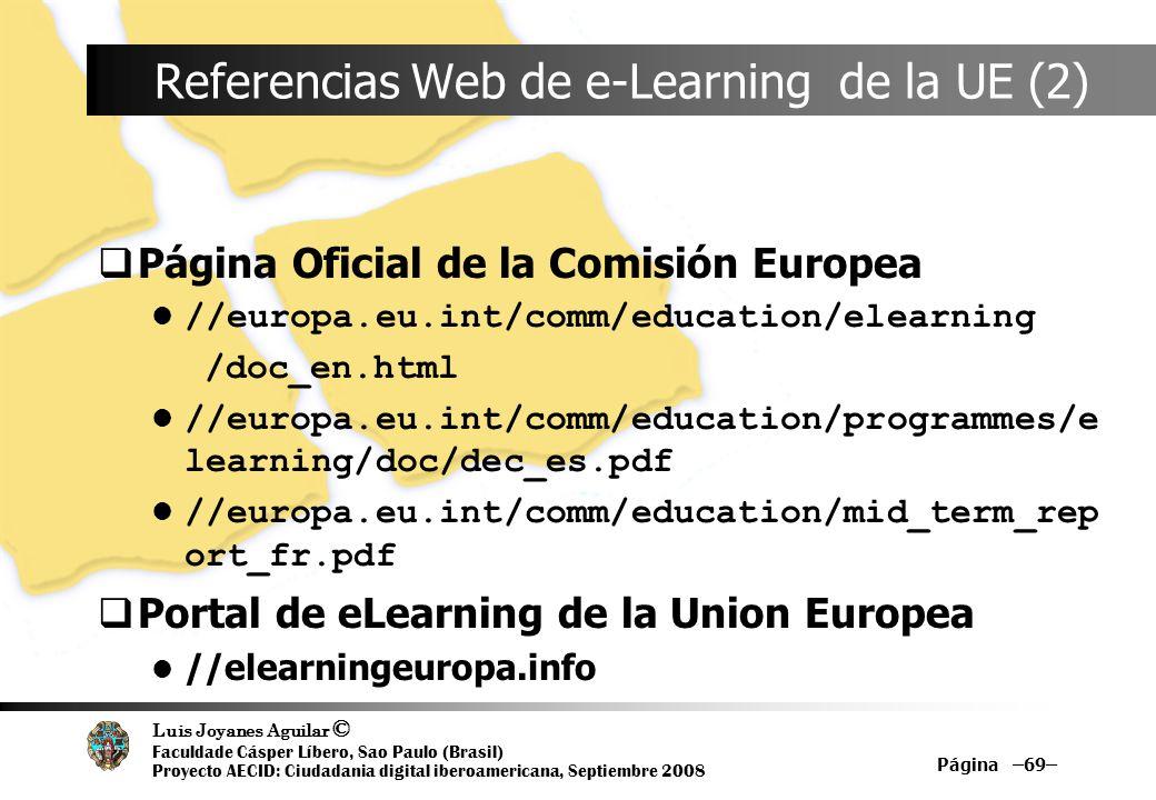 Luis Joyanes Aguilar © Faculdade Cásper Líbero, Sao Paulo (Brasil) Proyecto AECID: Ciudadania digital iberoamericana, Septiembre 2008 Página –69– Refe