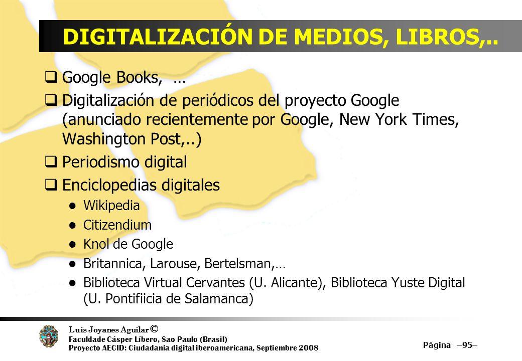 Luis Joyanes Aguilar © Faculdade Cásper Líbero, Sao Paulo (Brasil) Proyecto AECID: Ciudadania digital iberoamericana, Septiembre 2008 DIGITALIZACIÓN D
