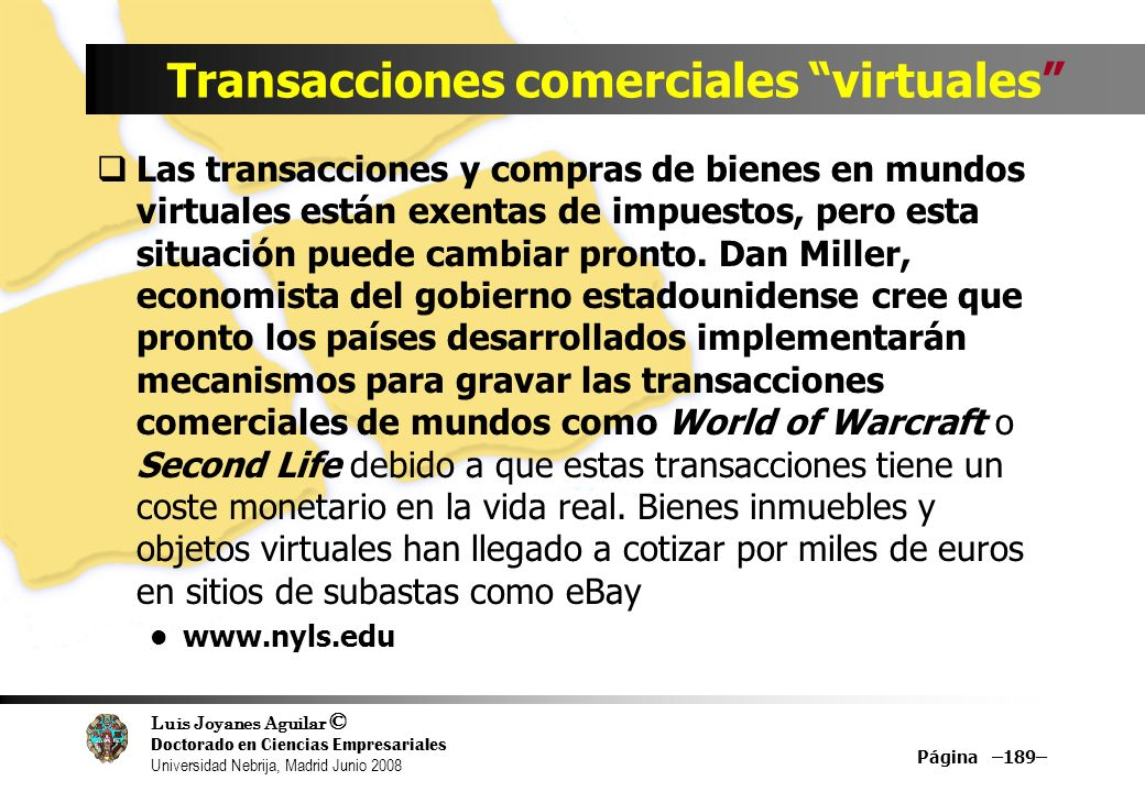 Luis Joyanes Aguilar © Doctorado en Ciencias Empresariales Universidad Nebrija, Madrid Junio 2008 Página –189– Transacciones comerciales virtuales Las