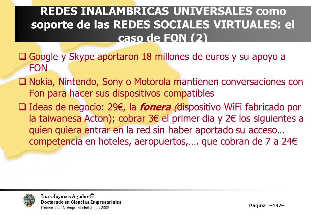 Luis Joyanes Aguilar © Doctorado en Ciencias Empresariales Universidad Nebrija, Madrid Junio 2008 Página –197– REDES INALÁMBRICAS UNIVERSALES como sop
