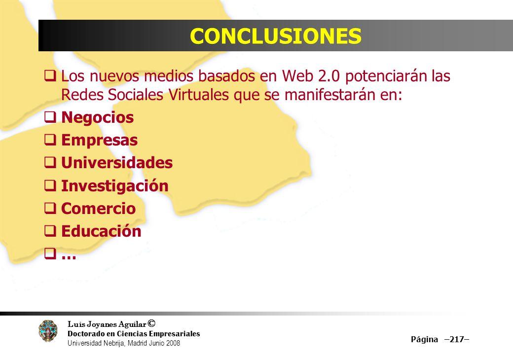 Luis Joyanes Aguilar © Doctorado en Ciencias Empresariales Universidad Nebrija, Madrid Junio 2008 Página –217– CONCLUSIONES Los nuevos medios basados