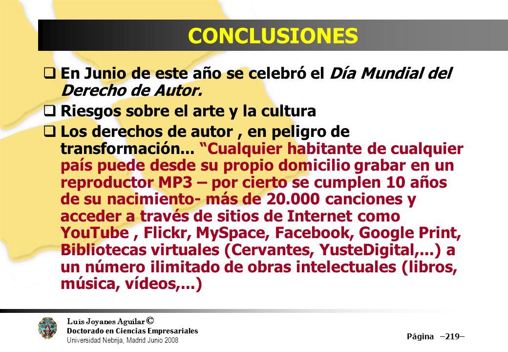 Luis Joyanes Aguilar © Doctorado en Ciencias Empresariales Universidad Nebrija, Madrid Junio 2008 Página –219– CONCLUSIONES En Junio de este año se ce