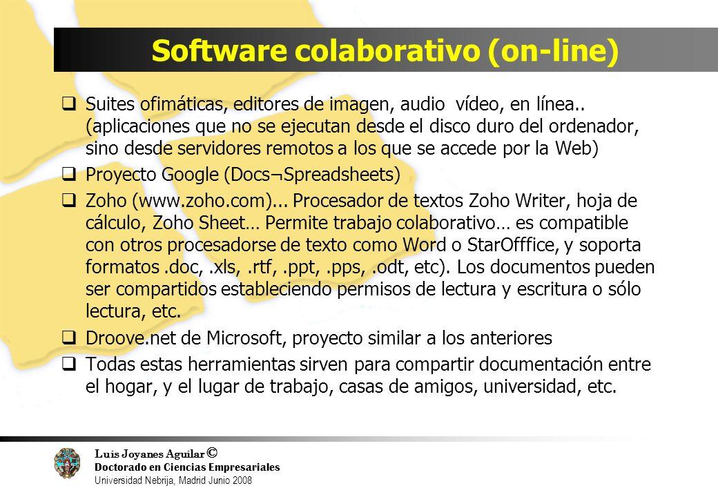 Luis Joyanes Aguilar © Doctorado en Ciencias Empresariales Universidad Nebrija, Madrid Junio 2008 Software colaborativo (on-line) Suites ofimáticas, e