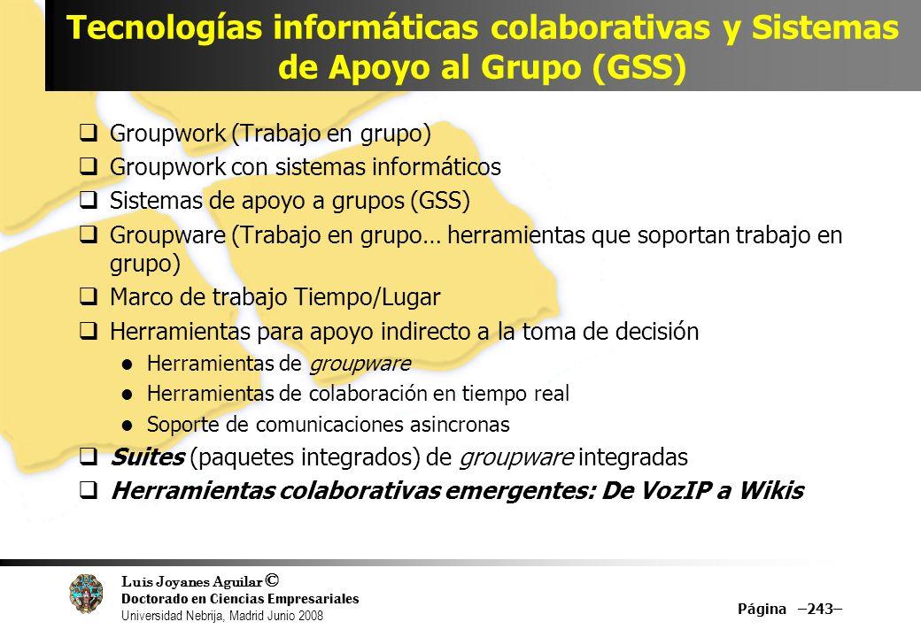 Luis Joyanes Aguilar © Doctorado en Ciencias Empresariales Universidad Nebrija, Madrid Junio 2008 Tecnologías informáticas colaborativas y Sistemas de