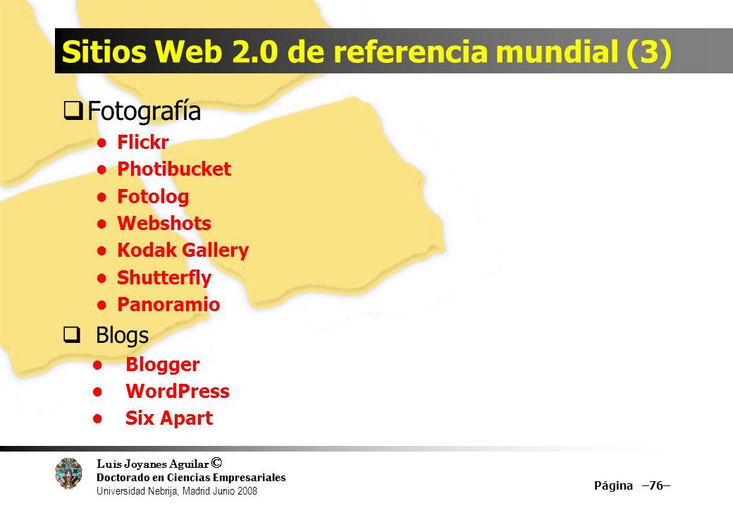 Luis Joyanes Aguilar © Doctorado en Ciencias Empresariales Universidad Nebrija, Madrid Junio 2008 Sitios Web 2.0 de referencia mundial (3) Fotografía