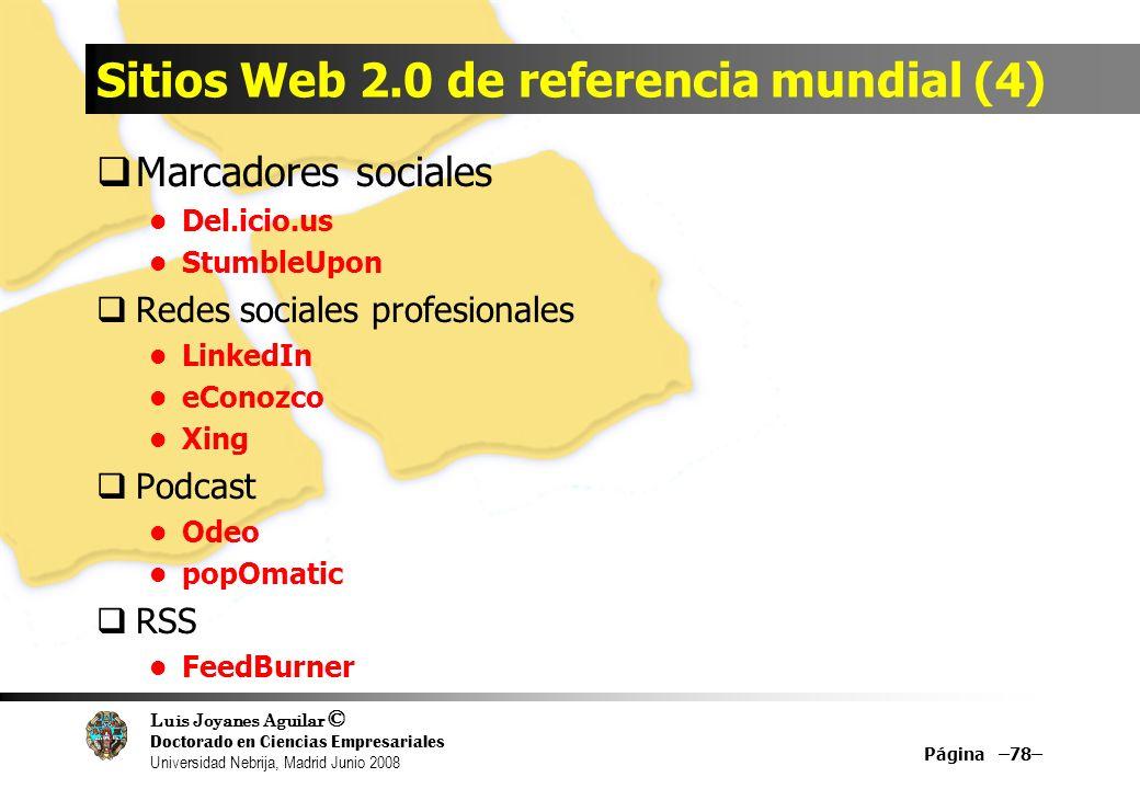 Luis Joyanes Aguilar © Doctorado en Ciencias Empresariales Universidad Nebrija, Madrid Junio 2008 Sitios Web 2.0 de referencia mundial (4) Marcadores
