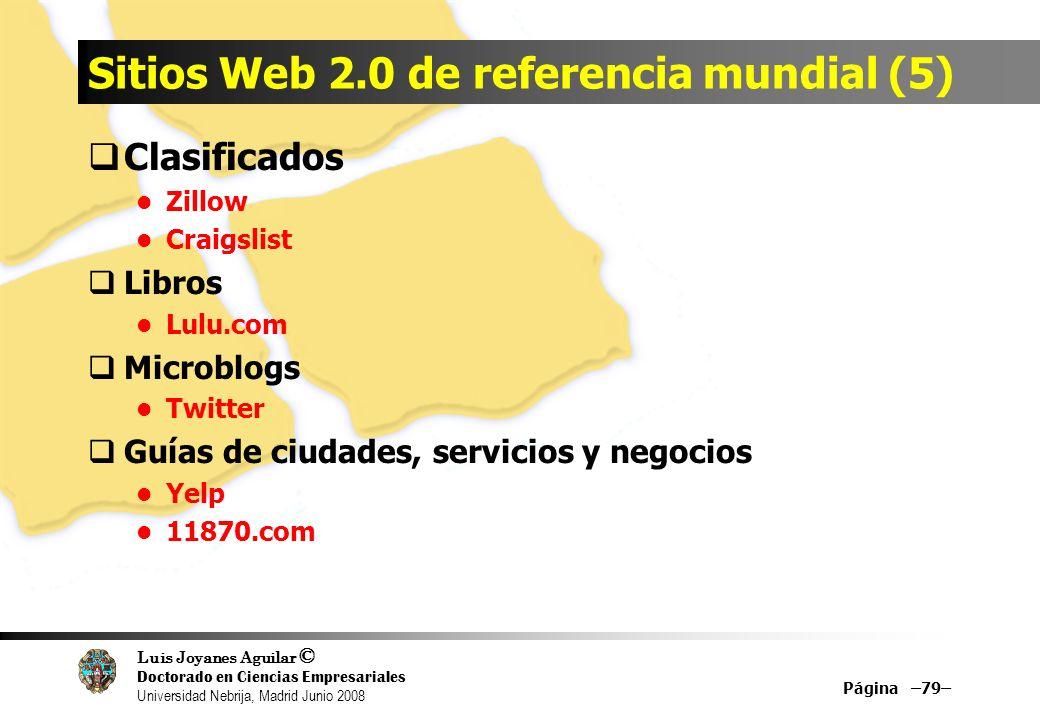 Luis Joyanes Aguilar © Doctorado en Ciencias Empresariales Universidad Nebrija, Madrid Junio 2008 Sitios Web 2.0 de referencia mundial (5) Clasificado