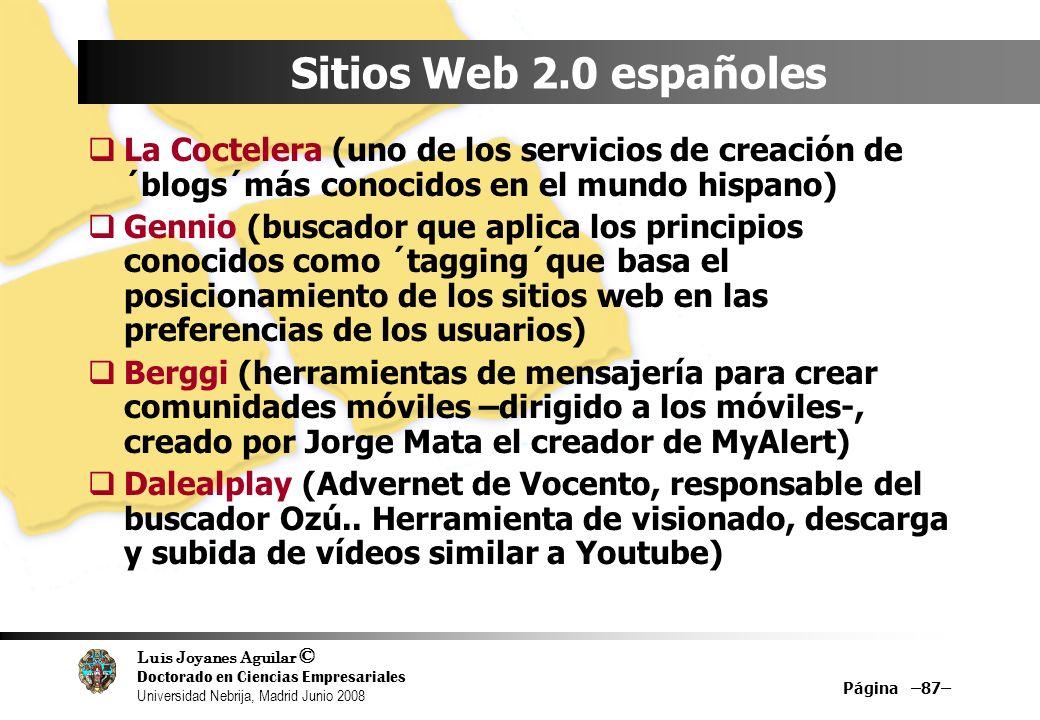 Luis Joyanes Aguilar © Doctorado en Ciencias Empresariales Universidad Nebrija, Madrid Junio 2008 Página –87– Sitios Web 2.0 españoles La Coctelera (u
