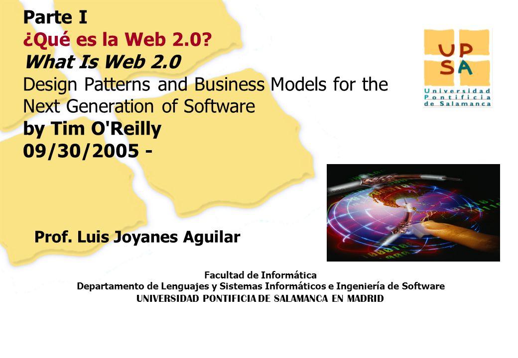 Facultad de Informática Departamento de Lenguajes y Sistemas Informáticos e Ingeniería de Software UNIVERSIDAD PONTIFICIA DE SALAMANCA EN MADRID 78 Parte I ¿Qué es la Web 2.0.