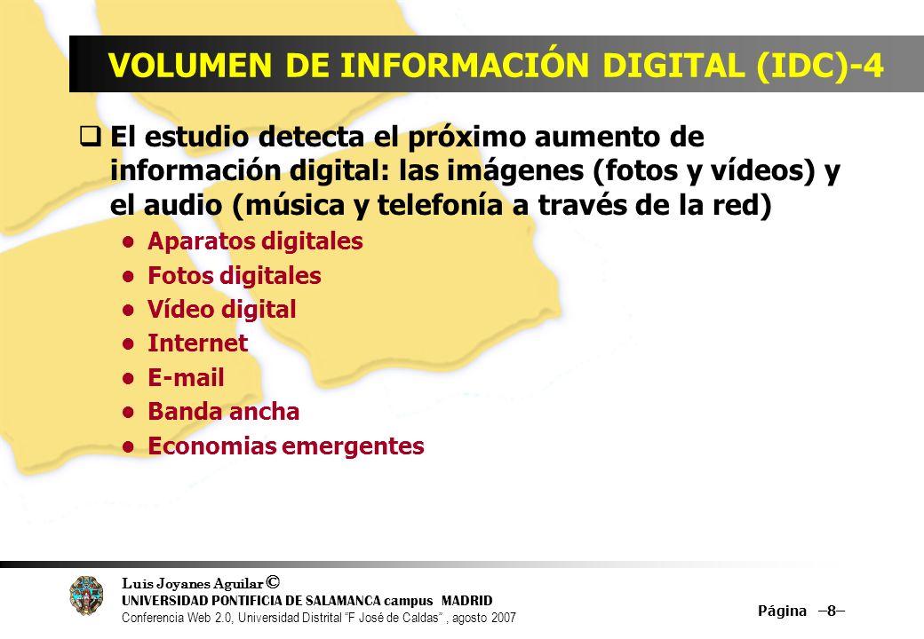 Luis Joyanes Aguilar © UNIVERSIDAD PONTIFICIA DE SALAMANCA campus MADRID Conferencia Web 2.0, Universidad Distrital F José de Caldas, agosto 2007 Página –19– Innovaciones tecnológicas que influyen directamente en la globalización Internet........Correo-e, chat, foros,…, redes sociales Telefonía móvil Redes GSM; GPRS, UMTS, HSDPA, HSUPA,..