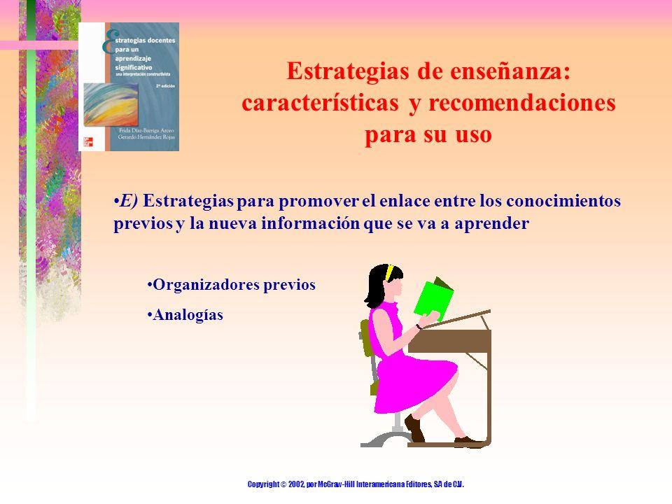 Copyright © 2002, por McGraw-Hill Interamericana Editores, S.A de C.V. Estrategias de enseñanza: características y recomendaciones para su uso E) Estr