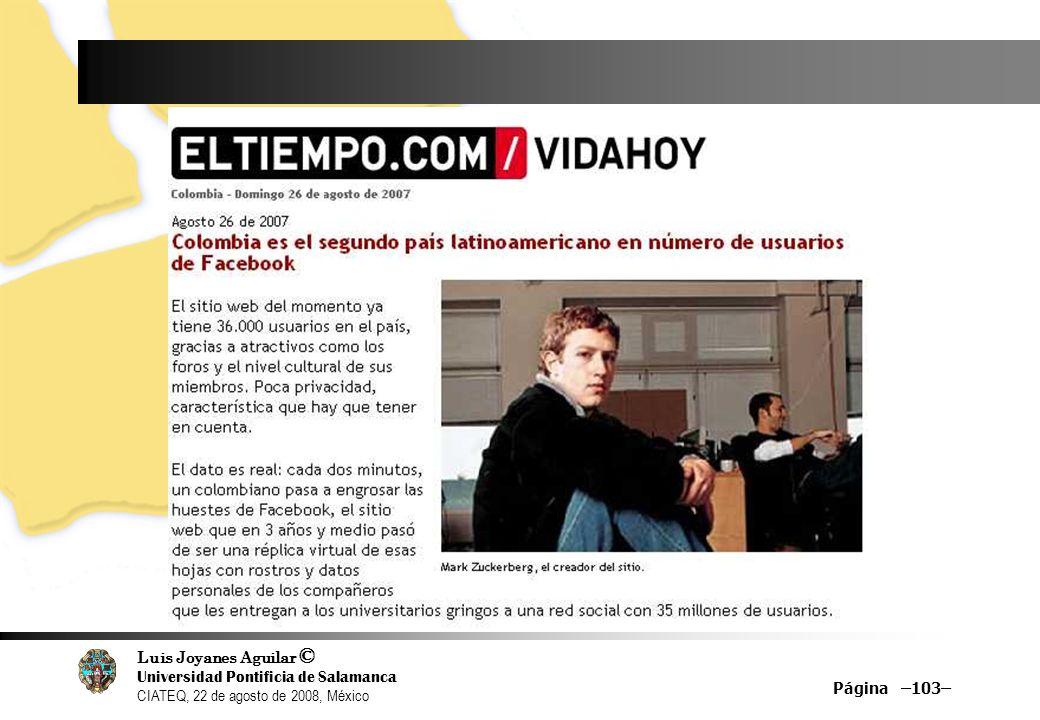 Luis Joyanes Aguilar © Universidad Pontificia de Salamanca CIATEQ, 22 de agosto de 2008, México Página –103–
