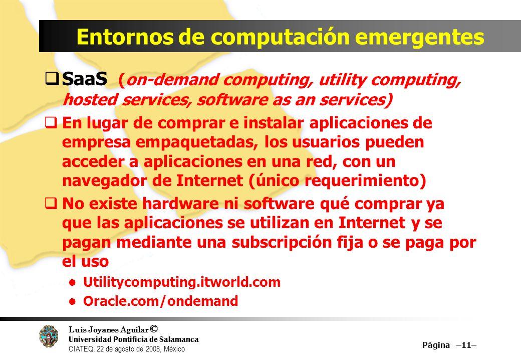 Luis Joyanes Aguilar © Universidad Pontificia de Salamanca CIATEQ, 22 de agosto de 2008, México Entornos de computación emergentes SaaS (on-demand com