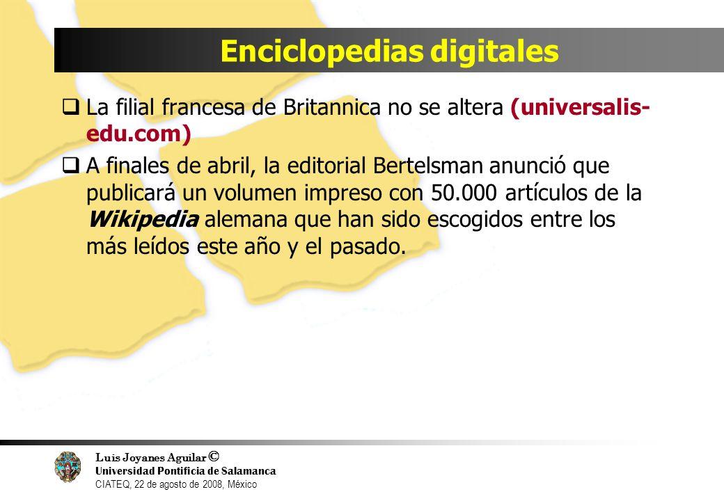Luis Joyanes Aguilar © Universidad Pontificia de Salamanca CIATEQ, 22 de agosto de 2008, México Enciclopedias digitales La filial francesa de Britanni