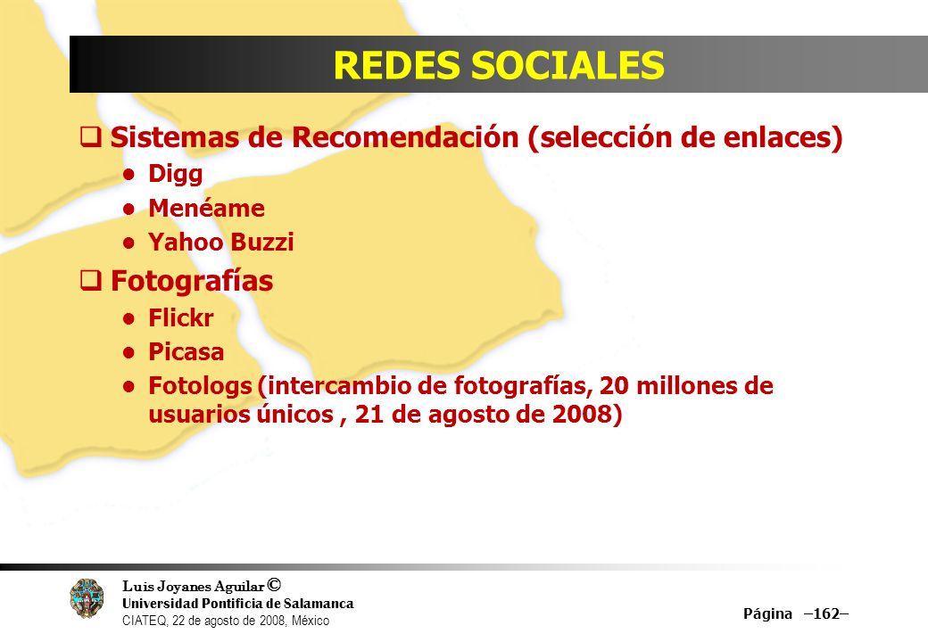 Luis Joyanes Aguilar © Universidad Pontificia de Salamanca CIATEQ, 22 de agosto de 2008, México REDES SOCIALES Sistemas de Recomendación (selección de