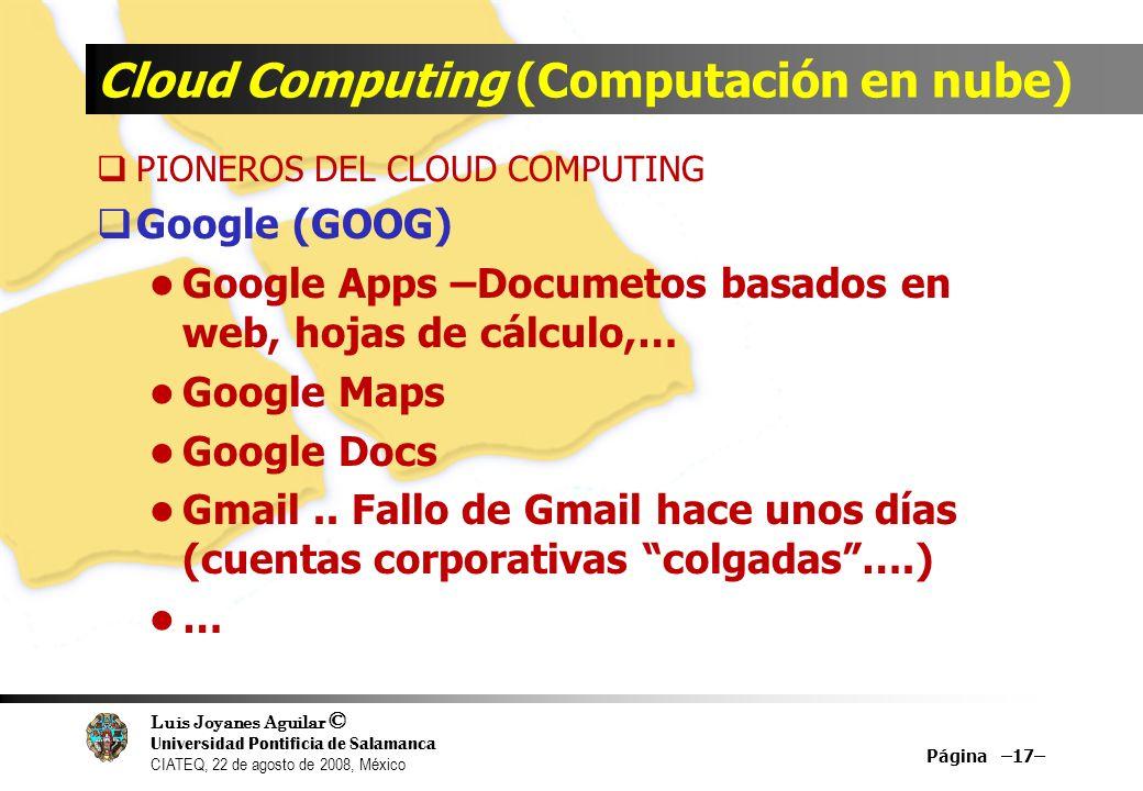 Luis Joyanes Aguilar © Universidad Pontificia de Salamanca CIATEQ, 22 de agosto de 2008, México Cloud Computing (Computación en nube) PIONEROS DEL CLO