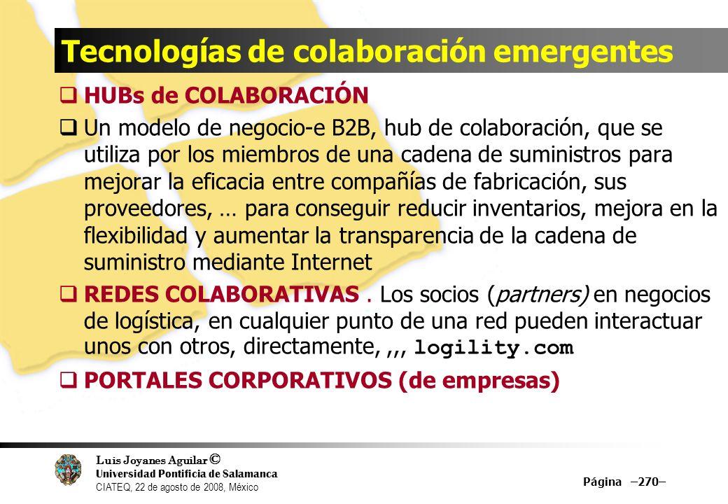 Luis Joyanes Aguilar © Universidad Pontificia de Salamanca CIATEQ, 22 de agosto de 2008, México Tecnologías de colaboración emergentes HUBs de COLABOR