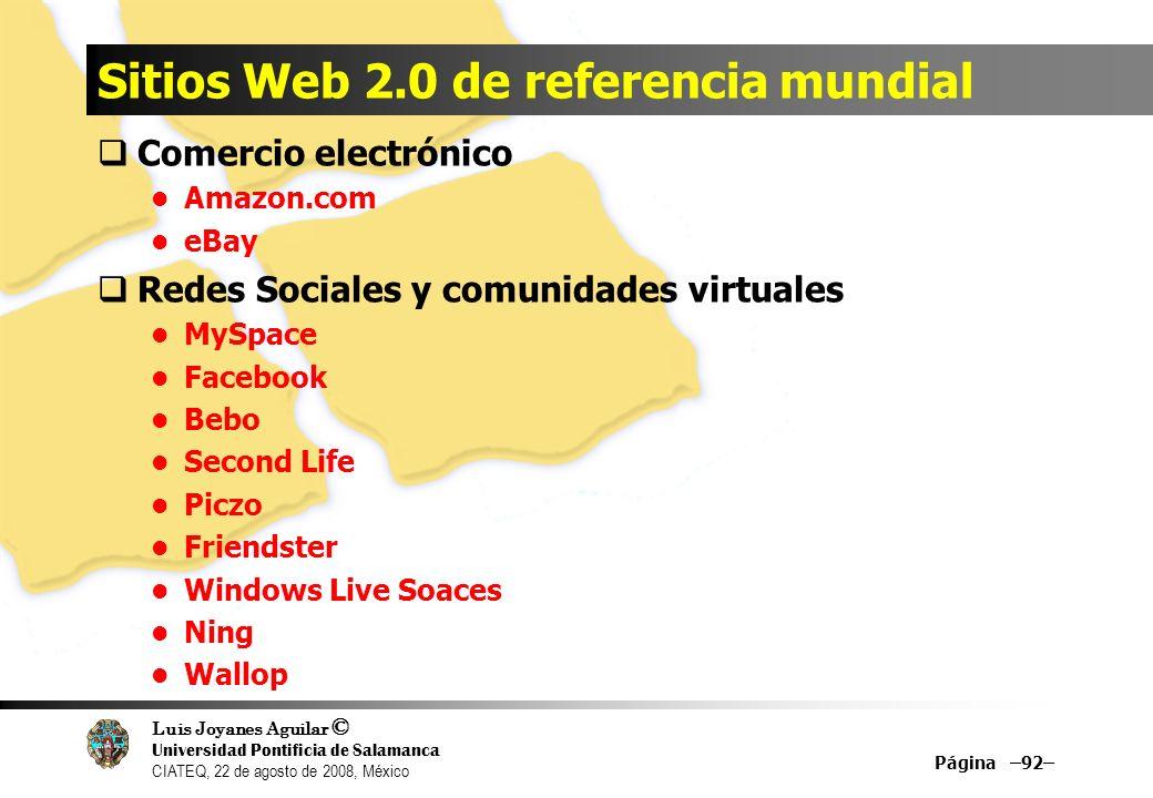 Luis Joyanes Aguilar © Universidad Pontificia de Salamanca CIATEQ, 22 de agosto de 2008, México Sitios Web 2.0 de referencia mundial Comercio electrón