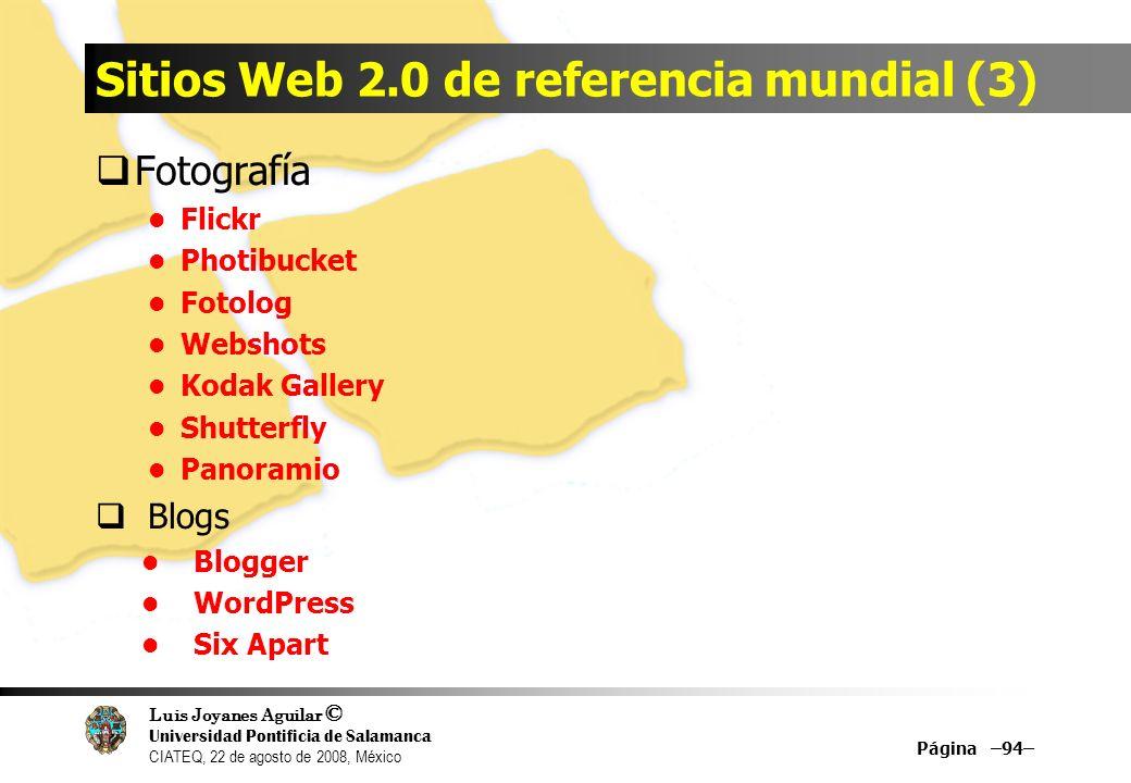 Luis Joyanes Aguilar © Universidad Pontificia de Salamanca CIATEQ, 22 de agosto de 2008, México Sitios Web 2.0 de referencia mundial (3) Fotografía Fl