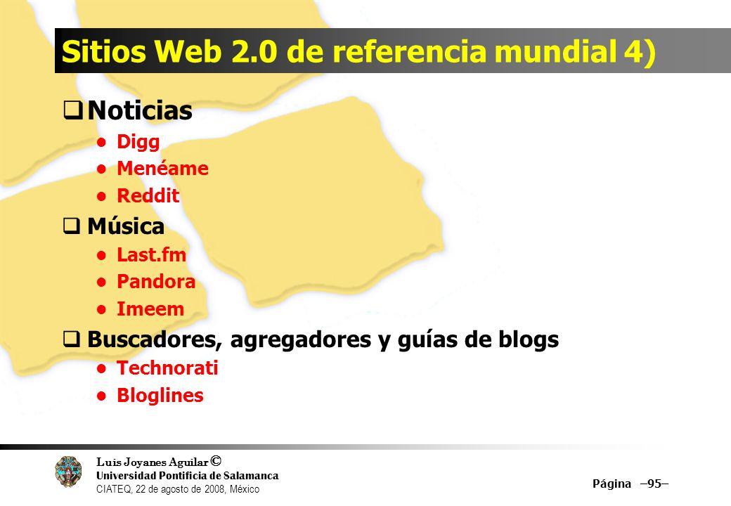 Luis Joyanes Aguilar © Universidad Pontificia de Salamanca CIATEQ, 22 de agosto de 2008, México Sitios Web 2.0 de referencia mundial 4) Noticias Digg