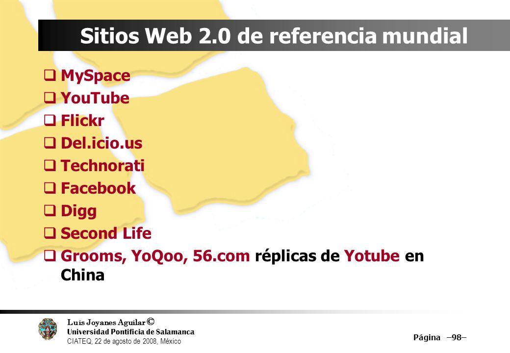 Luis Joyanes Aguilar © Universidad Pontificia de Salamanca CIATEQ, 22 de agosto de 2008, México Página –98– Sitios Web 2.0 de referencia mundial MySpa