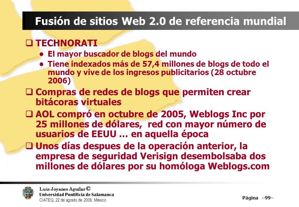 Luis Joyanes Aguilar © Universidad Pontificia de Salamanca CIATEQ, 22 de agosto de 2008, México Página –99– Fusión de sitios Web 2.0 de referencia mun