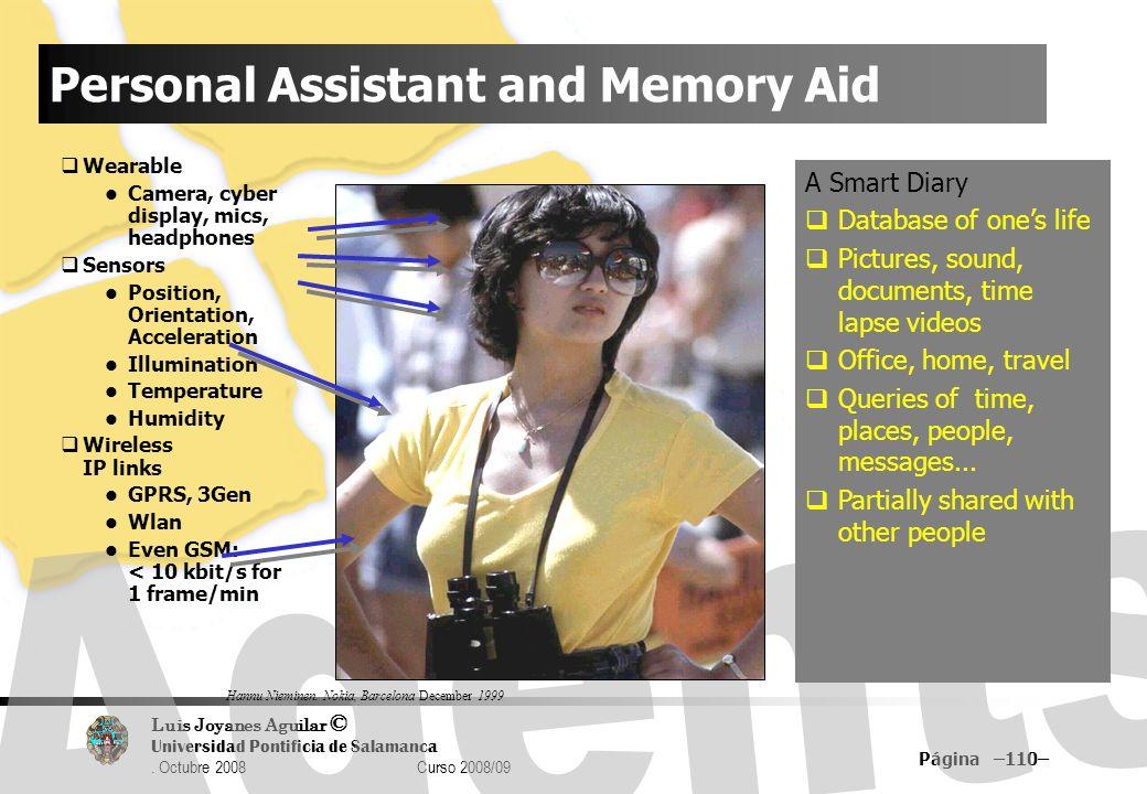 Luis Joyanes Aguilar © Universidad Pontificia de Salamanca. Octubre 2008 Curso 2008/09 Página –110– Personal Assistant and Memory Aid Wearable Camera,