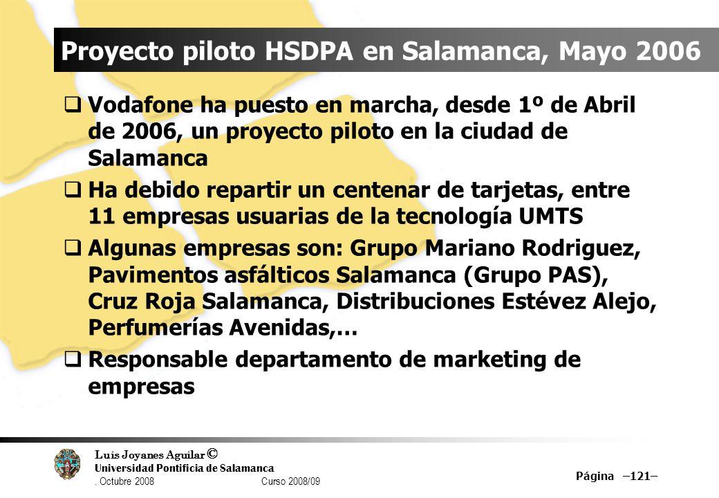 Luis Joyanes Aguilar © Universidad Pontificia de Salamanca. Octubre 2008 Curso 2008/09 Página –121– Proyecto piloto HSDPA en Salamanca, Mayo 2006 Voda