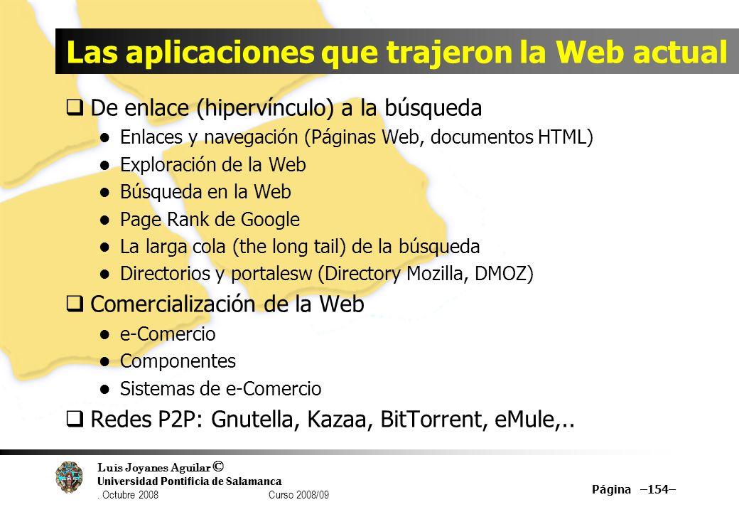 Luis Joyanes Aguilar © Universidad Pontificia de Salamanca. Octubre 2008 Curso 2008/09 Las aplicaciones que trajeron la Web actual De enlace (hipervín
