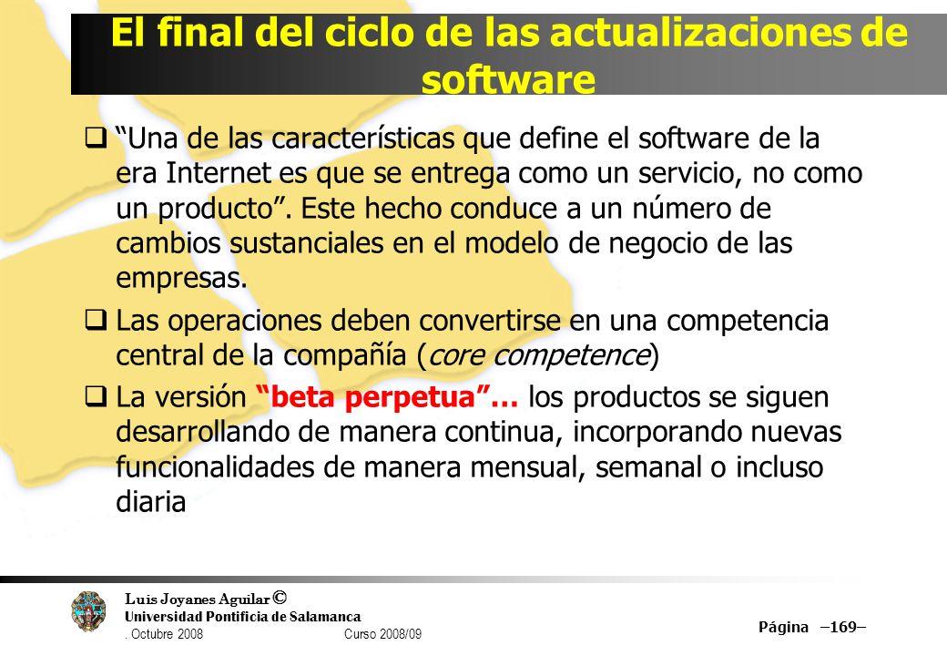 Luis Joyanes Aguilar © Universidad Pontificia de Salamanca. Octubre 2008 Curso 2008/09 Una de las características que define el software de la era Int