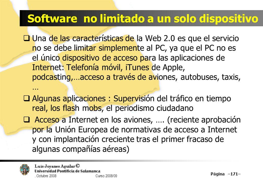 Luis Joyanes Aguilar © Universidad Pontificia de Salamanca. Octubre 2008 Curso 2008/09 Software no limitado a un solo dispositivo Una de las caracterí