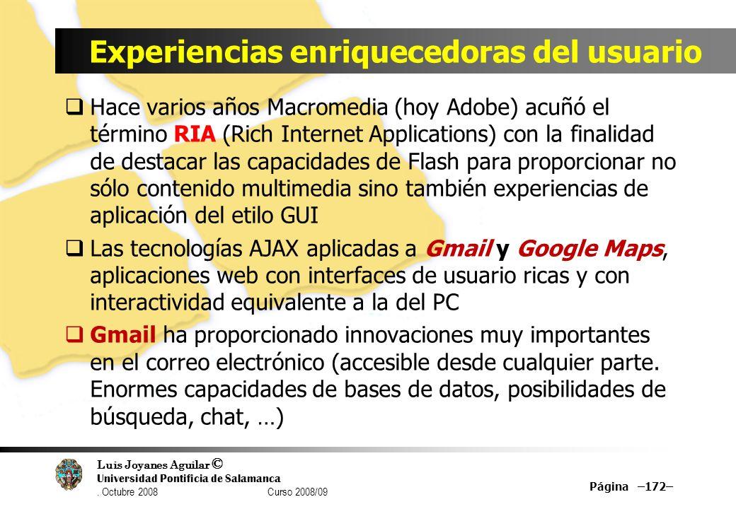 Luis Joyanes Aguilar © Universidad Pontificia de Salamanca. Octubre 2008 Curso 2008/09 Experiencias enriquecedoras del usuario Hace varios años Macrom