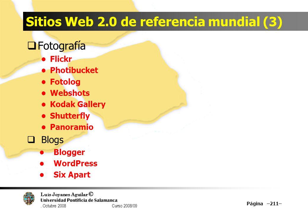 Luis Joyanes Aguilar © Universidad Pontificia de Salamanca. Octubre 2008 Curso 2008/09 Sitios Web 2.0 de referencia mundial (3) Fotografía Flickr Phot