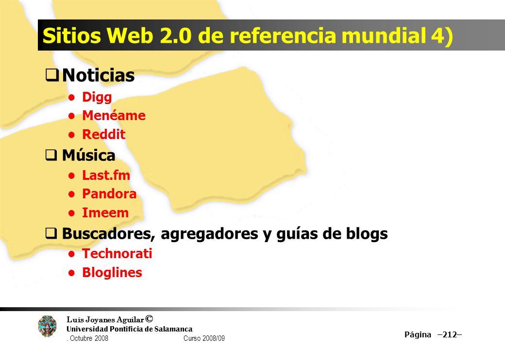 Luis Joyanes Aguilar © Universidad Pontificia de Salamanca. Octubre 2008 Curso 2008/09 Sitios Web 2.0 de referencia mundial 4) Noticias Digg Menéame R