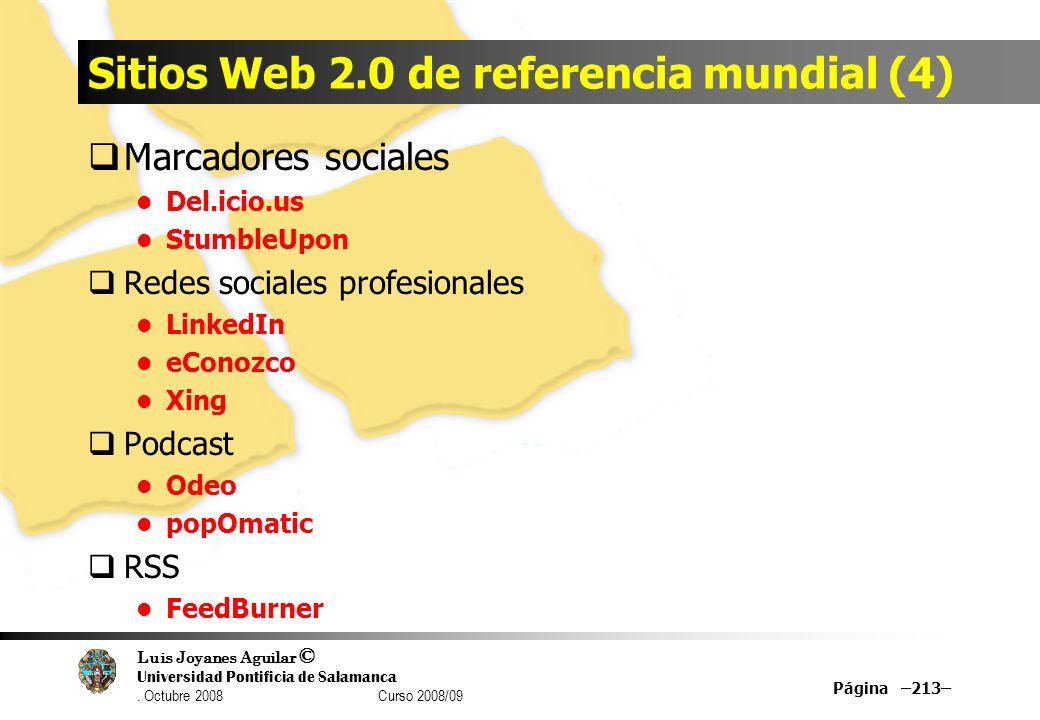 Luis Joyanes Aguilar © Universidad Pontificia de Salamanca. Octubre 2008 Curso 2008/09 Sitios Web 2.0 de referencia mundial (4) Marcadores sociales De
