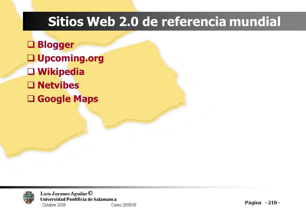Luis Joyanes Aguilar © Universidad Pontificia de Salamanca. Octubre 2008 Curso 2008/09 Página –218– Sitios Web 2.0 de referencia mundial Blogger Upcom