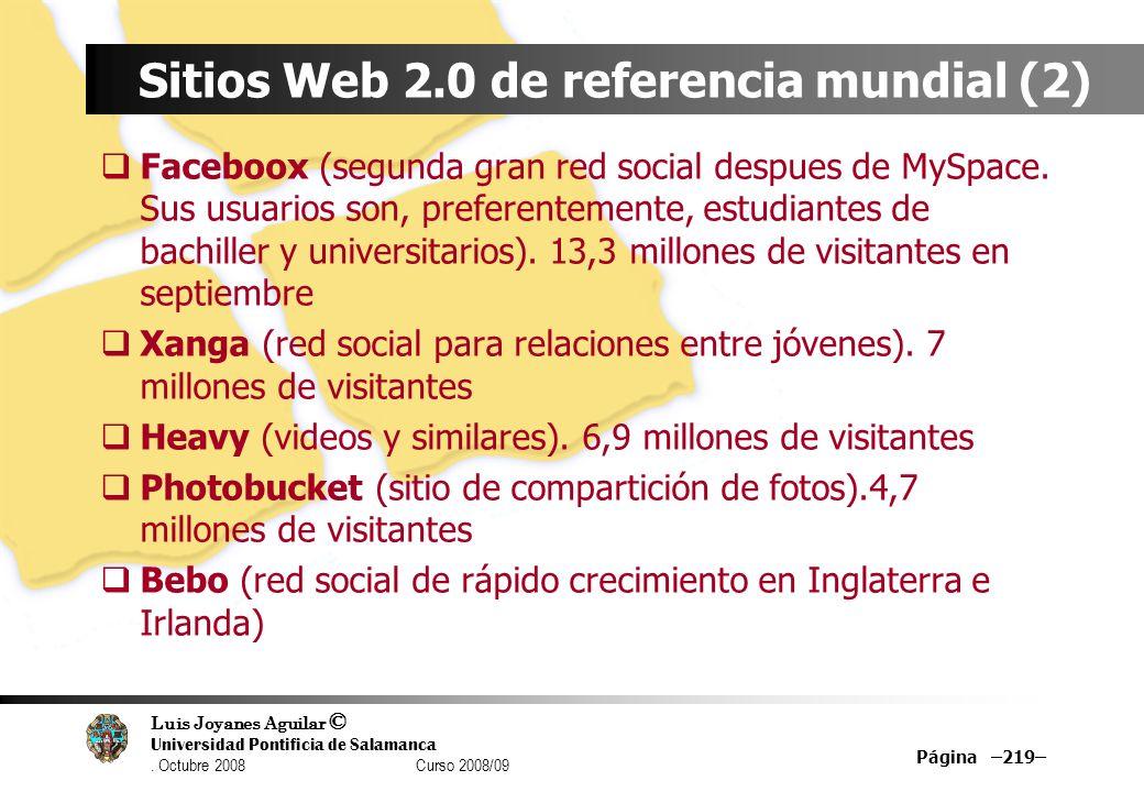 Luis Joyanes Aguilar © Universidad Pontificia de Salamanca. Octubre 2008 Curso 2008/09 Página –219– Sitios Web 2.0 de referencia mundial (2) Faceboox