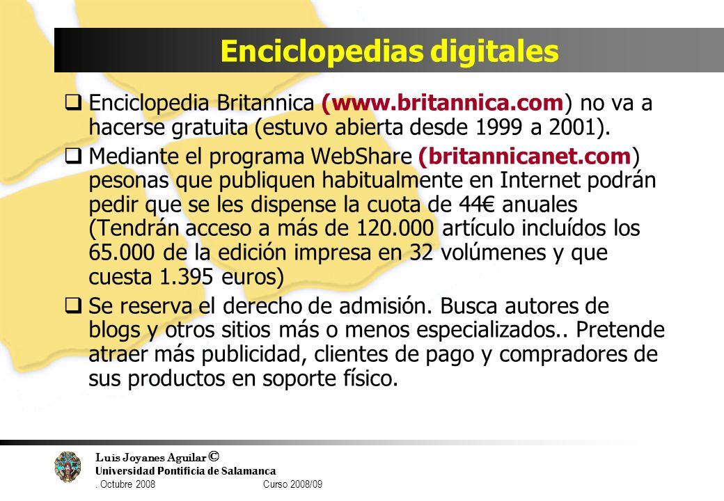 Luis Joyanes Aguilar © Universidad Pontificia de Salamanca. Octubre 2008 Curso 2008/09 Enciclopedias digitales Enciclopedia Britannica (www.britannica