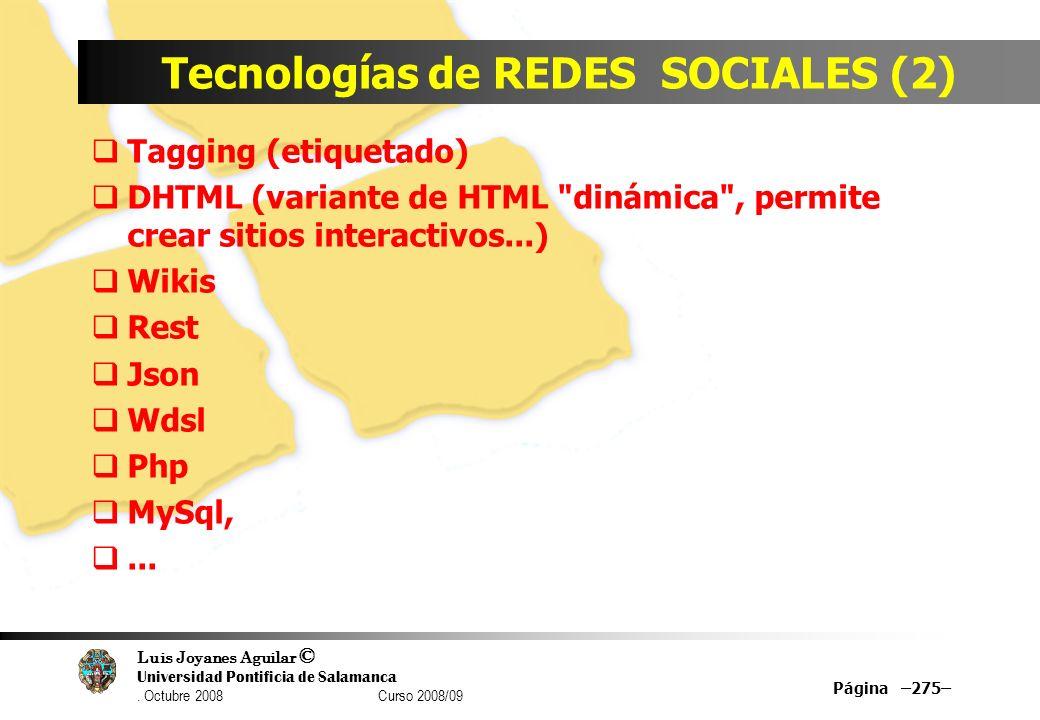 Luis Joyanes Aguilar © Universidad Pontificia de Salamanca. Octubre 2008 Curso 2008/09 Tecnologías de REDES SOCIALES (2) Tagging (etiquetado) DHTML (v