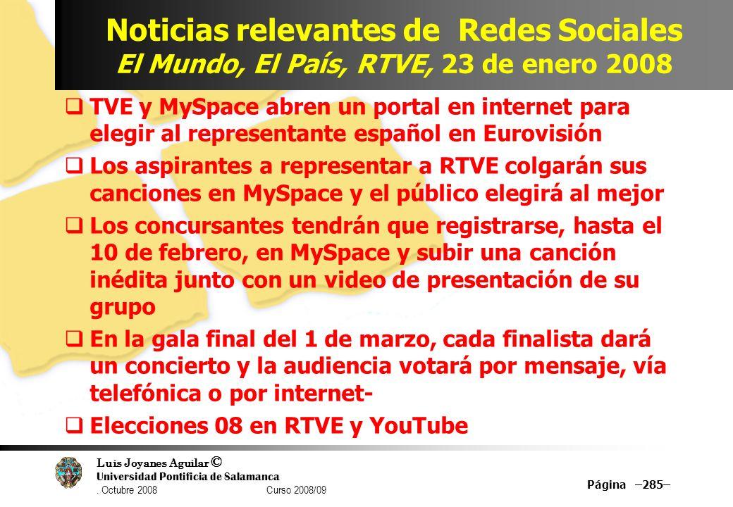 Luis Joyanes Aguilar © Universidad Pontificia de Salamanca. Octubre 2008 Curso 2008/09 Noticias relevantes de Redes Sociales El Mundo, El País, RTVE,