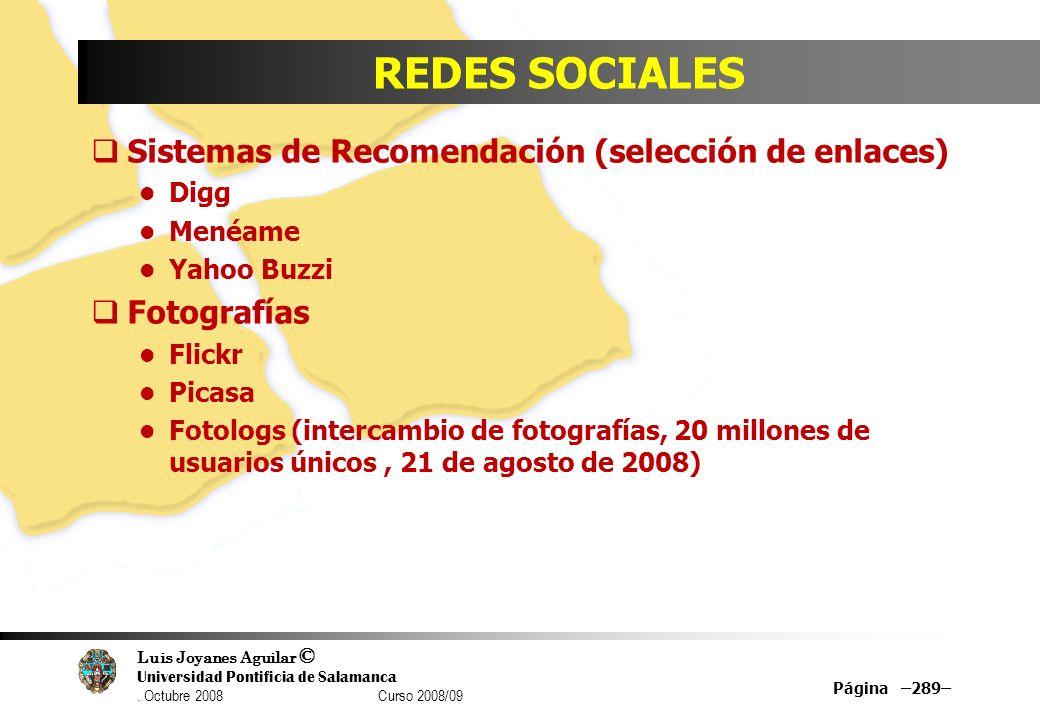 Luis Joyanes Aguilar © Universidad Pontificia de Salamanca. Octubre 2008 Curso 2008/09 REDES SOCIALES Sistemas de Recomendación (selección de enlaces)