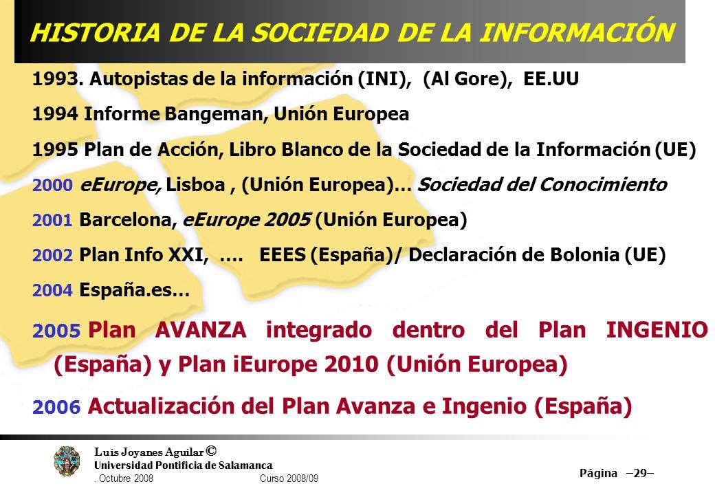 Luis Joyanes Aguilar © Universidad Pontificia de Salamanca. Octubre 2008 Curso 2008/09 Página –29– 1993. Autopistas de la información (INI), (Al Gore)
