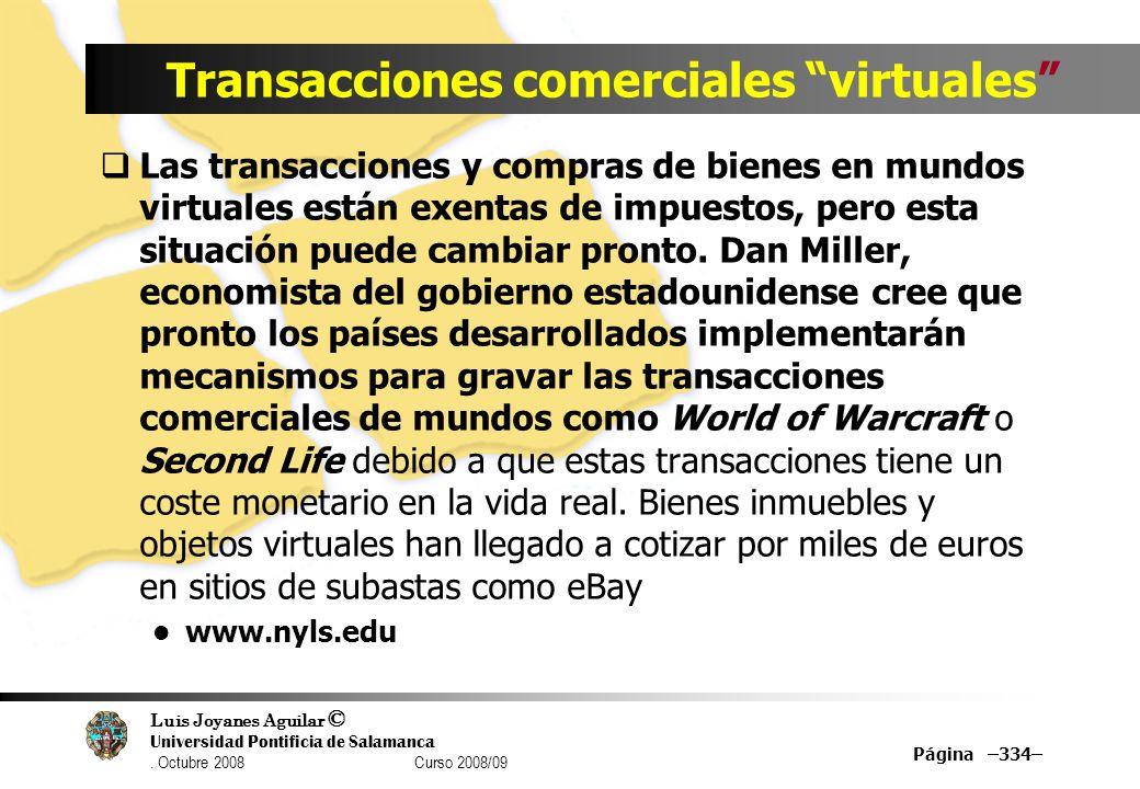 Luis Joyanes Aguilar © Universidad Pontificia de Salamanca. Octubre 2008 Curso 2008/09 Página –334– Transacciones comerciales virtuales Las transaccio