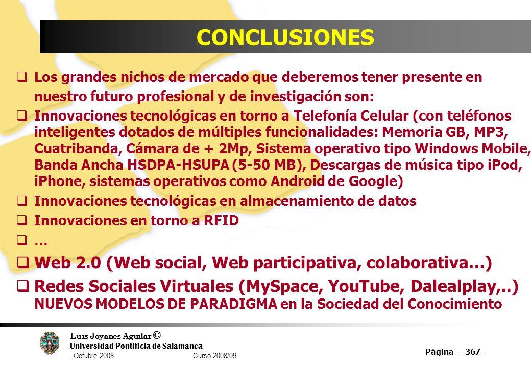 Luis Joyanes Aguilar © Universidad Pontificia de Salamanca. Octubre 2008 Curso 2008/09 Página –367– CONCLUSIONES Los grandes nichos de mercado que deb