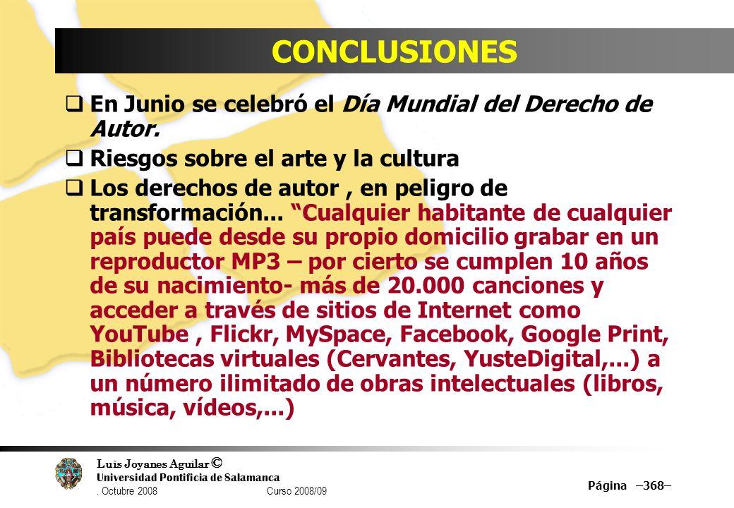 Luis Joyanes Aguilar © Universidad Pontificia de Salamanca. Octubre 2008 Curso 2008/09 Página –368– CONCLUSIONES En Junio se celebró el Día Mundial de