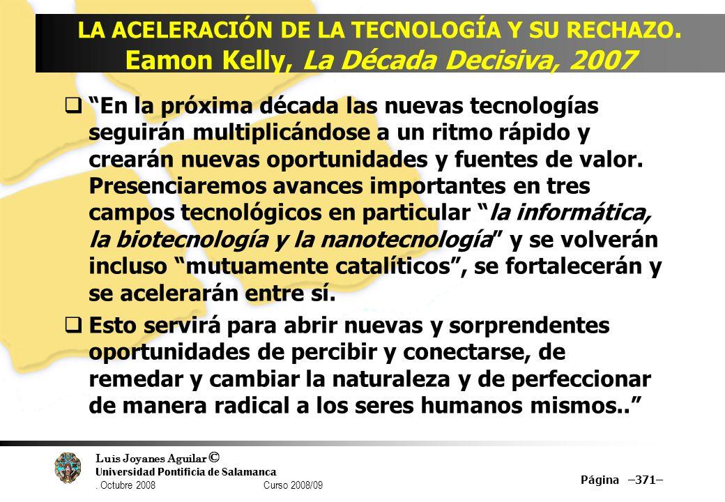 Luis Joyanes Aguilar © Universidad Pontificia de Salamanca. Octubre 2008 Curso 2008/09 Página –371– LA ACELERACIÓN DE LA TECNOLOGÍA Y SU RECHAZO. Eamo