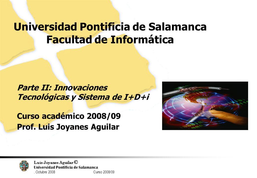 Luis Joyanes Aguilar © Universidad Pontificia de Salamanca. Octubre 2008 Curso 2008/09 38 Universidad Pontificia de Salamanca Facultad de Informática