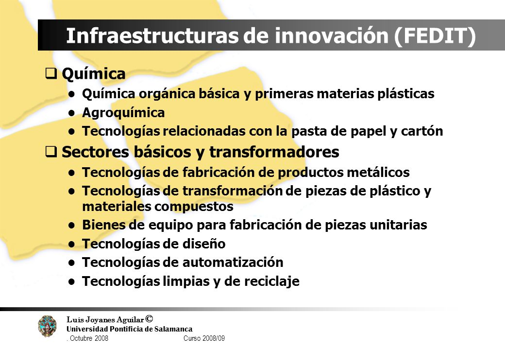 Luis Joyanes Aguilar © Universidad Pontificia de Salamanca. Octubre 2008 Curso 2008/09 Infraestructuras de innovación (FEDIT) Química Química orgánica